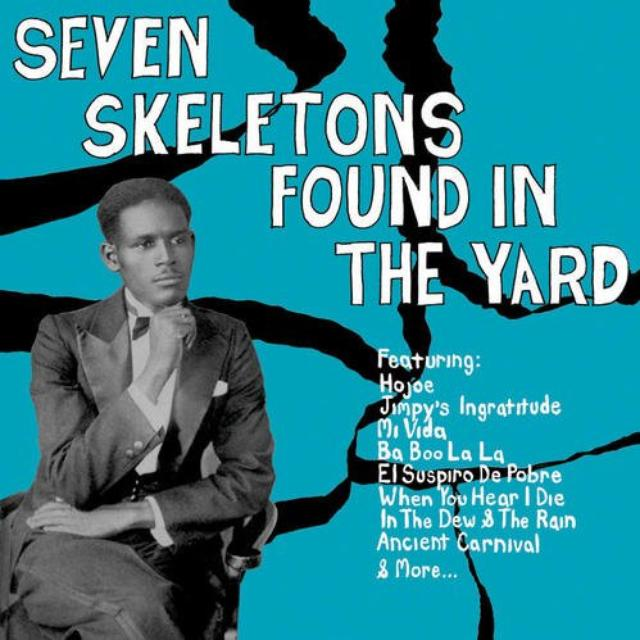 Seven Skeletons Found In The Yard / Various