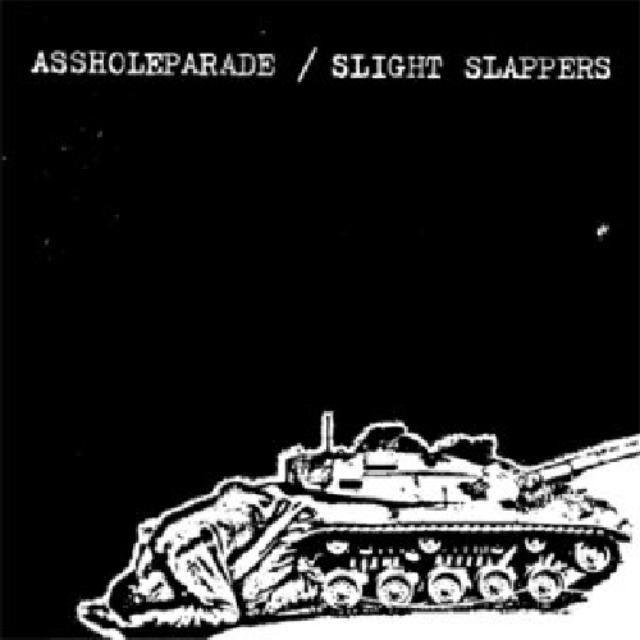 Assholeparade / Slight Slappers