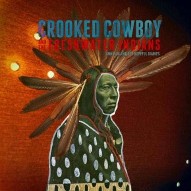 Crooked Cowboy & The Freshwater Indians