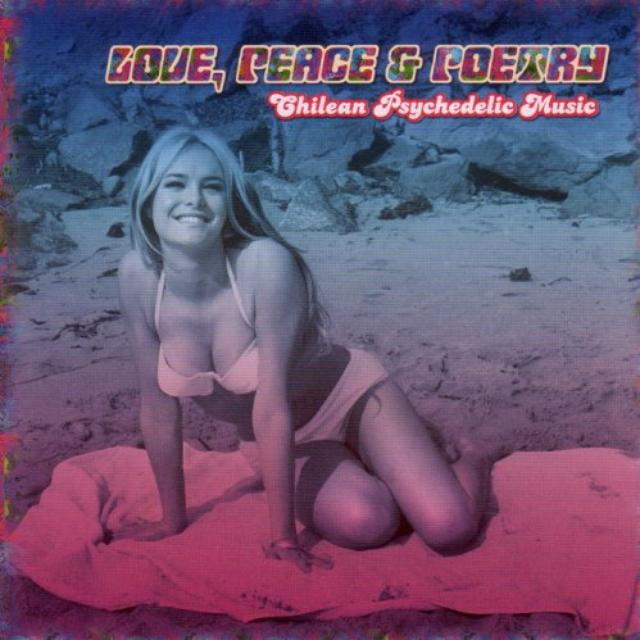 Love Peace & Poetry: Chilean Psychedelic Mus / Var