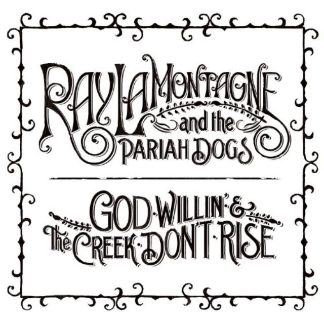 Ray Lamontagne & Pariah Dogs