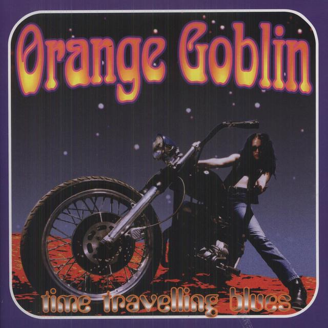 Orange Goblin TIME TRAVELLING BLUES  (BONUS TRACKS) Vinyl Record - 10 Inch Single, 180 Gram Pressing