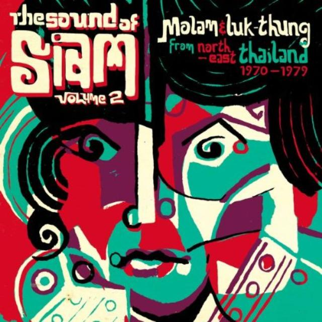 Sound Of Siam 2: Molam & Luk Thung 1970-1982 / Var