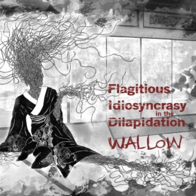 Flagitous Idiosyncrasyin The Dilapidation