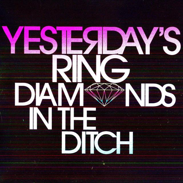 Yesterday'S Ring DIAMONDS IN THE DITCH Vinyl Record