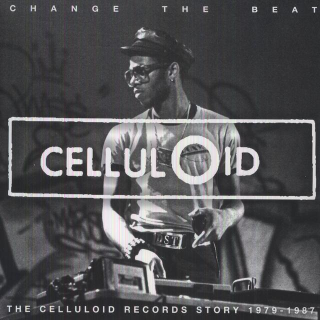 Change The Beat: Celluloid Records Story / Var