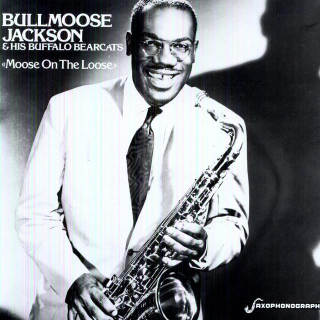 Bullmoose Jackson MOOSE ON THE LOOSE Vinyl Record