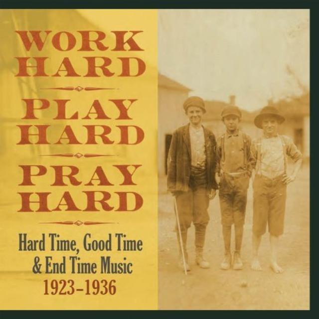 Work Hard Play Hard Pray Hard: Hard Time / Various