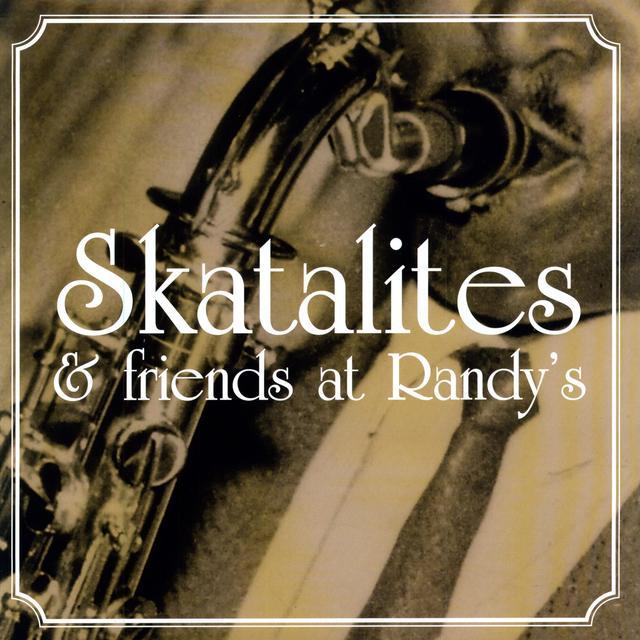 Skatalites & Friends At Randy'S / Various