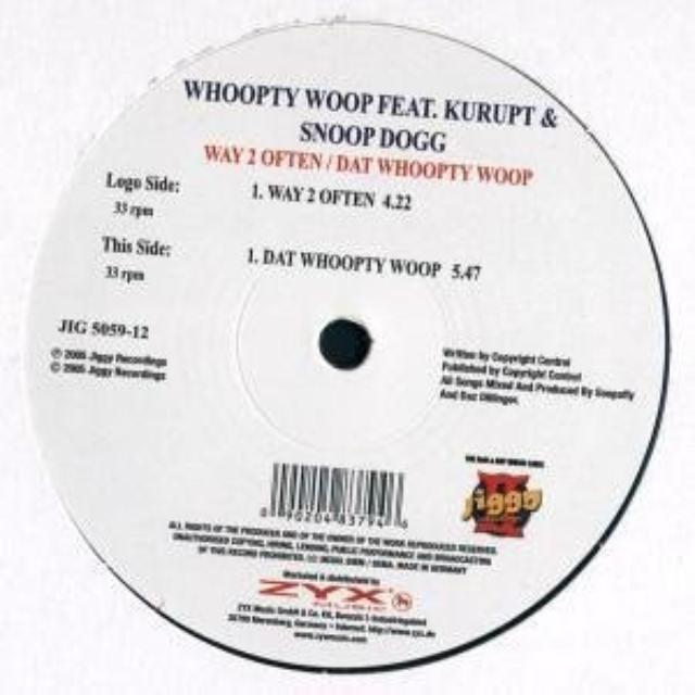 Whoopty Woop WAY TO OFTEN/DAT WHOOPTY WOO Vinyl Record