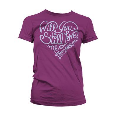 Beautiful Love Me Tomorrow Women's Tee
