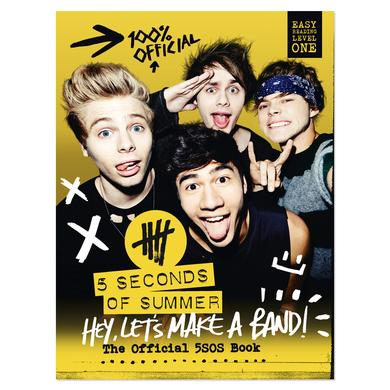 Hey, Let's Make A Band – The Official 5 Seconds Of Summer Book