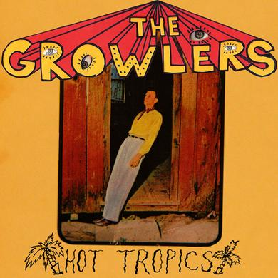 The Growlers Hot Tropics Vinyl LP