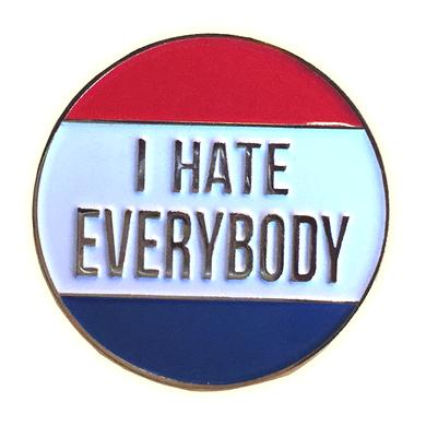 The Growlers I Hate Everybody Pin