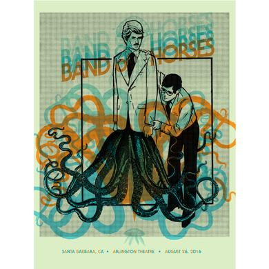 Band Of Horses Santa Barbara, CA 8/26/16 Poster