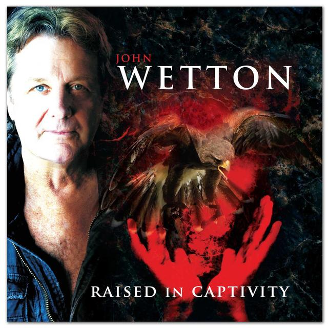Frontiers Records - John Wetton  - Raised In Captivity CD