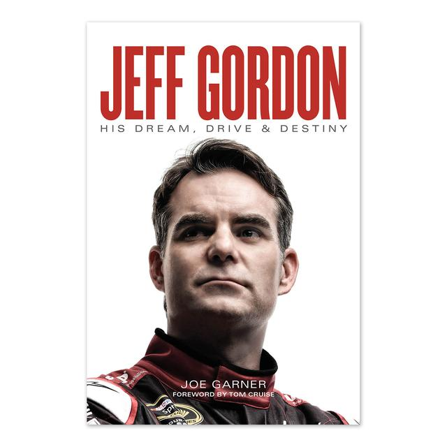 Hendrick Motorsports Jeff Gordon: His Dream, Drive & Destiny
