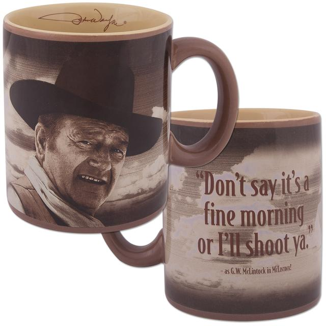 "John Wayne ""Fine Morning"" Ceramic Mug"