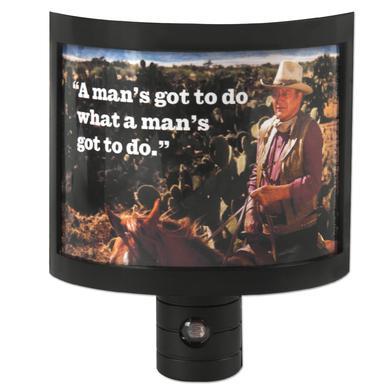 "John Wayne ""Man's Got to Do"" Night Light"