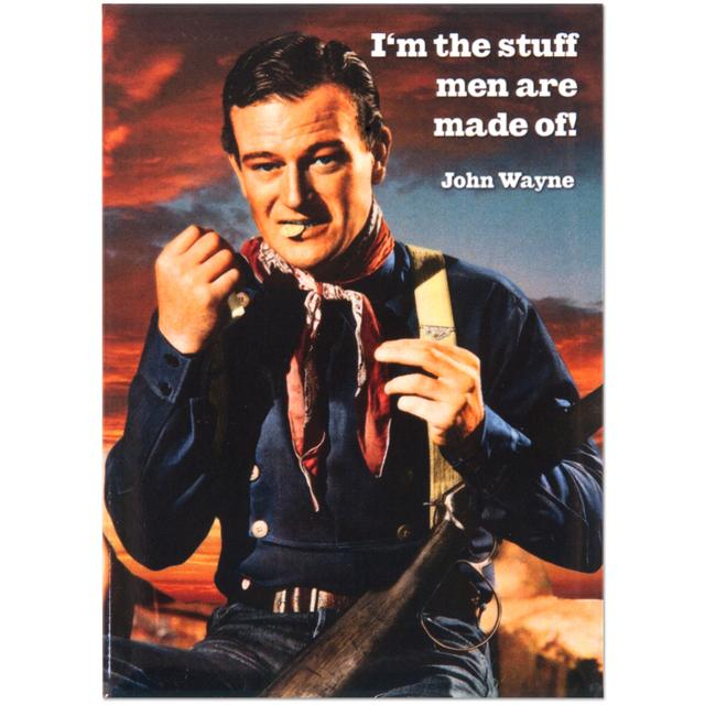 "John Wayne ""Men Are Made of ""Magnet"