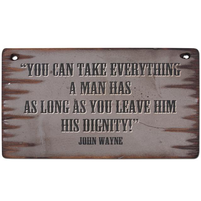 "John Wayne ""Dignity"" 11x20 Wooden Sign"