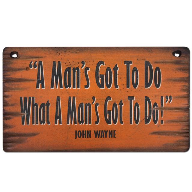"""John Wayne """"Got To Do"""" 11x20 Wooden Sign"""