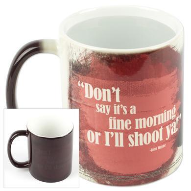 """John Wayne """"Fine Morning"""" Morphing Mug"""