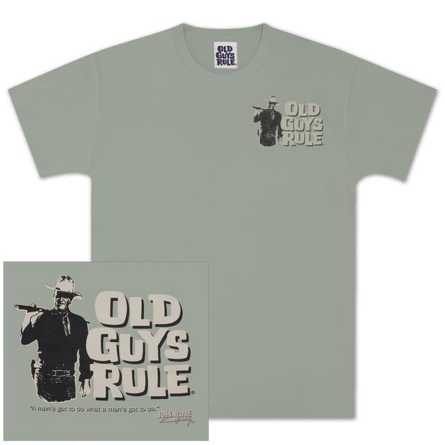 "John Wayne Old Guys Rule ""Man's Gotta Do"" Unisex T-shirt"