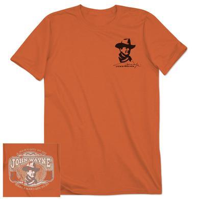 "John Wayne ""Got to Do"" T-shirt"