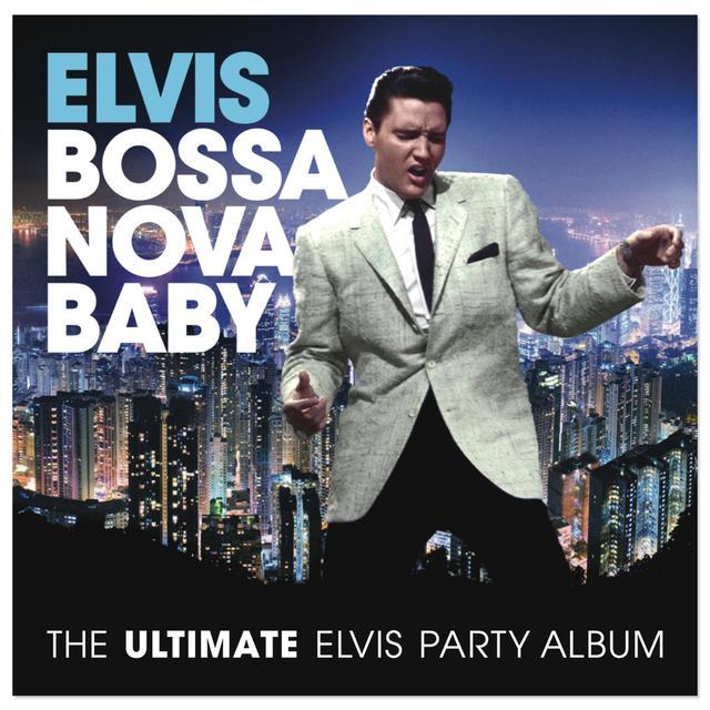 Elvis Presley Bossa Nova Baby: the Ultimate Elvis Party Album CD