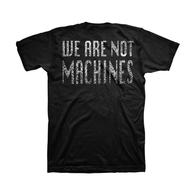 Nothing More We Are Not Machines Unisex Tee