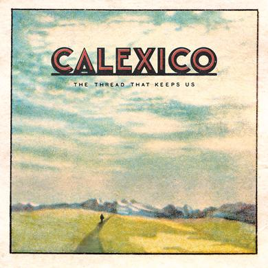 Calexico The Thread That Keeps Us Deluxe Vinyl