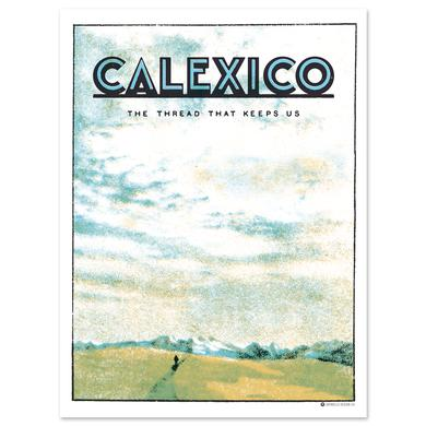 Calexico The Thread That Keeps Us Poster