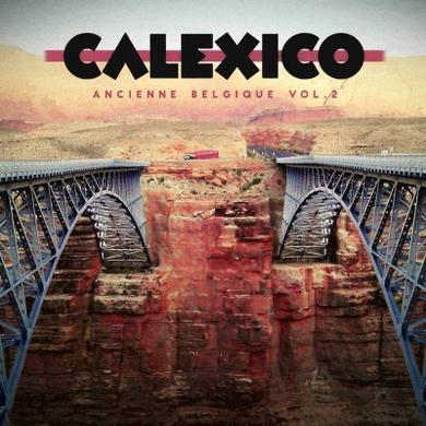 Calexico Ancienne Belgique Vol. 2 Vinyl
