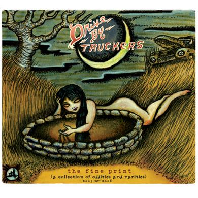 Drive-By Truckers DBT - The Fine Print: A Collection of Oddities and Rarities