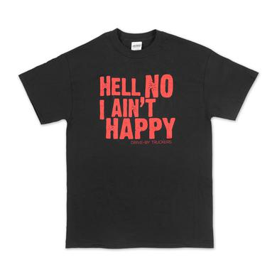 Drive-By Truckers Hell No I Ain't Happy T-Shirt