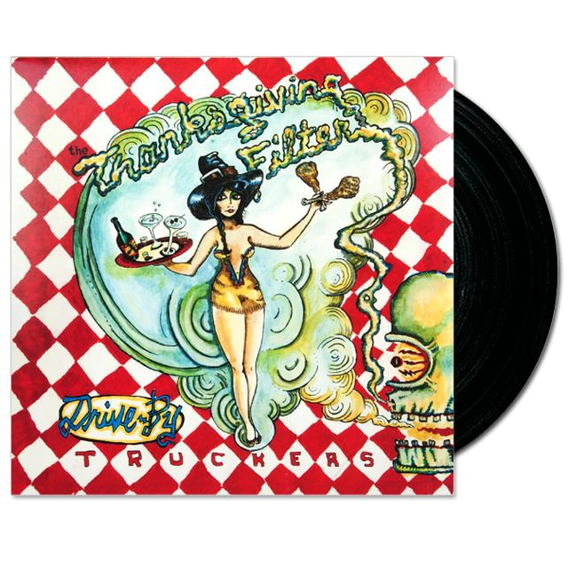 "Drive By Truckers - The Thanksgiving Filter LTD Print 10"" Vinyl"