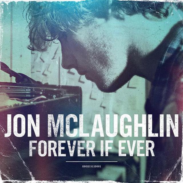 Jon McLaughlin Forever If Ever