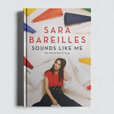 Sara Bareilles Sounds Like Me: My Life (So Far) in Song - Autographed Book