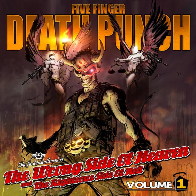 Five Finger Death Punch The Wrong Side Of Heaven And The Righteous Side Of Hell (Volume 1)