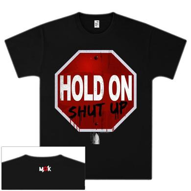 Machine Gun Kelly Hold On Shut Up T-Shirt