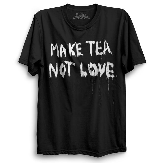 Monty Python Make Tea Not Love T-Shirt