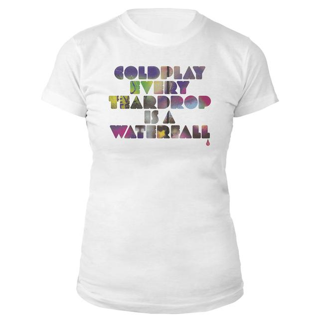 Coldplay Every Teardrop Is A Waterfall Women's Tee