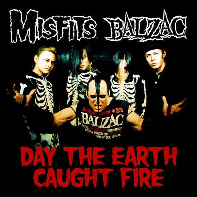 Misfits/Balzac: Day The Earth Caught Fire Split CD Single