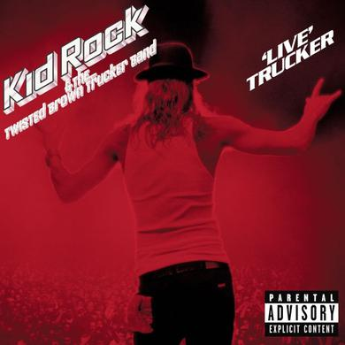 Kid Rock Live Trucker CD