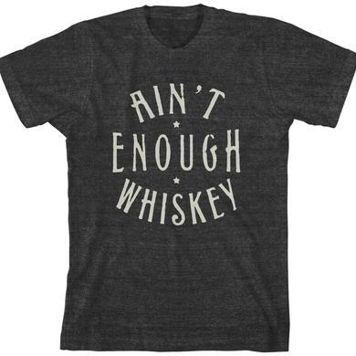 Kid Rock Ain't Enough Whiskey T-Shirt