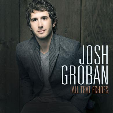 Josh Groban All That Echoes CD
