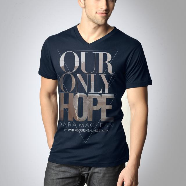 Dara Maclean Our Only Hope T-Shirt