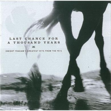 Dwight Yoakam Last Chance For A Thousand Years CD