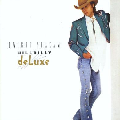 Dwight Yoakam Hillbilly Deluxe CD